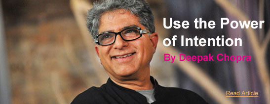 Use the power of Intention By Deepak Chopra - Read Article