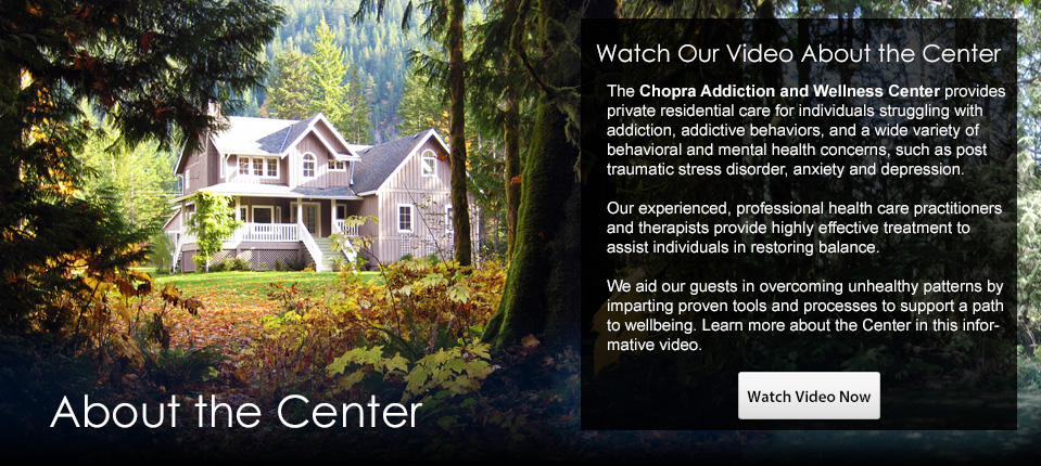 Chopra Addiction and Wellness Center